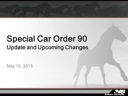 Special Car Order 90 Update and Upcoming Changes May 15, 2015.