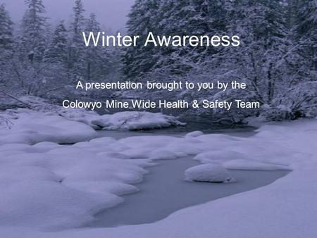 Winter Awareness. Winter's coming, are you ready?