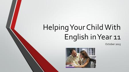 Helping Your Child With English in Year 11 October 2015.
