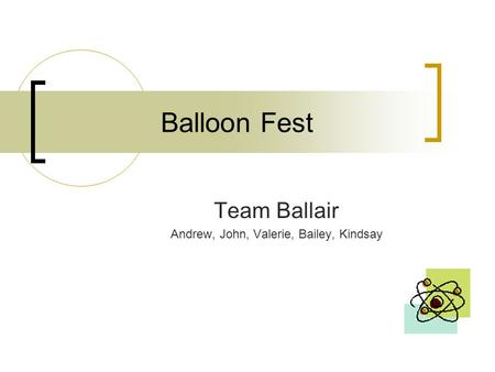 Balloon Fest Team Ballair Andrew, John, Valerie, Bailey, Kindsay.