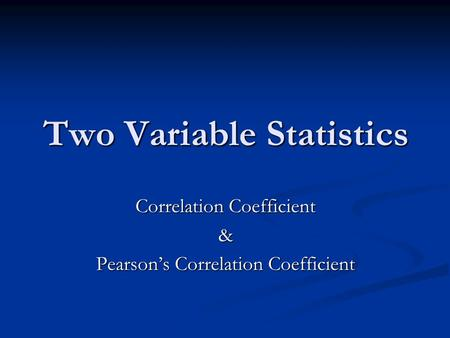 Two Variable Statistics