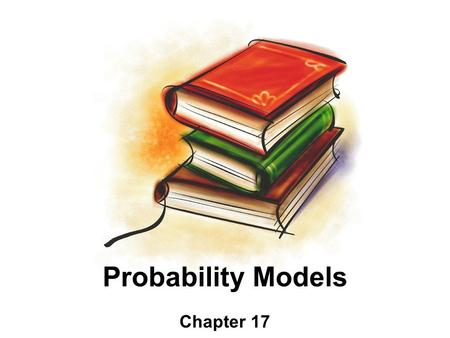 Probability Models Chapter 17. Objectives: Binomial Distribution –Conditions –Calculate binomial probabilities –Cumulative distribution function –Calculate.
