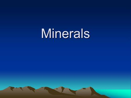 Minerals. What is a mineral? Solid (hard) Natural (not man made) Inorganic (not living) Crystal structure (repeating pattern) Definite composition (made.