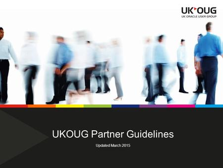 UKOUG Partner Guidelines Updated March 2015. Partner Guidelines UKOUGPage 2 UKOUG Partner landscape – Competitive and Complimentary Partner categories.
