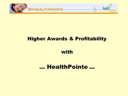Higher Awards & Profitability with... HealthPointe...
