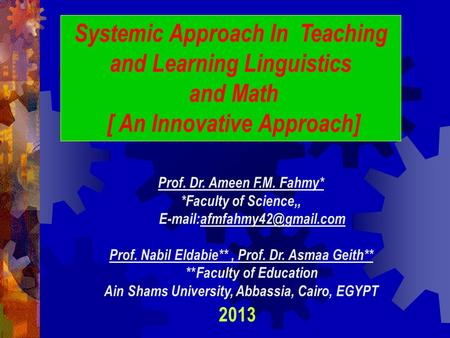 In Primary Education Prof. Dr. Ameen F.M. Fahmy* *Faculty of Science,, Prof. Nabil Eldabie**, Prof. Dr. Asmaa Geith** ** Faculty.