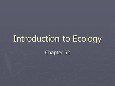 Introduction to Ecology Chapter 52. Climate ► …is the average long-term weather of an area; varies with differing amounts of solar energy received by.