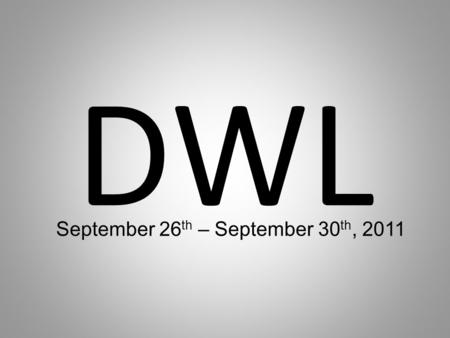 DWL September 26 th – September 30 th, 2011. Put the date! Write out each sentence as it is below. Choose the correct preposition from the parenthesis.