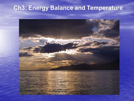 Ch3: Energy Balance and Temperature. 1.About the first in-class assignment 2.About reading the textbook.