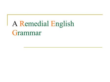 A Remedial English Grammar. CHAPTERS ARTICLES AGREEMENT OF VERB AND SUBJECT CONCORD OF NOUNS, PRONOUNS AND POSSESSIVE ADJECTIVES CONFUSION OF ADJECTIVES.
