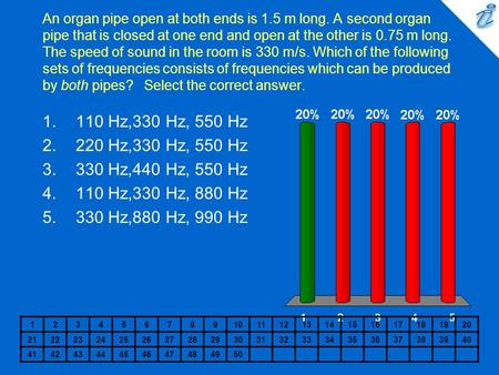 An organ pipe open at both ends is 1.5 m long. A second organ pipe that is closed at one end and open at the other is 0.75 m long. The speed of sound in.