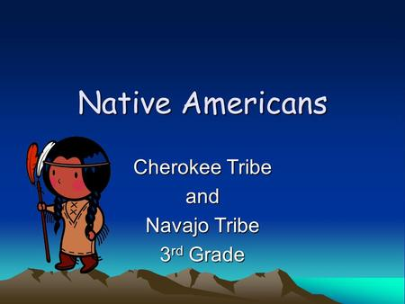 Cherokee Tribe and Navajo Tribe 3rd Grade