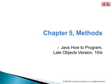 Chapter 5, Methods Java How to Program, Late Objects Version, 10/e
