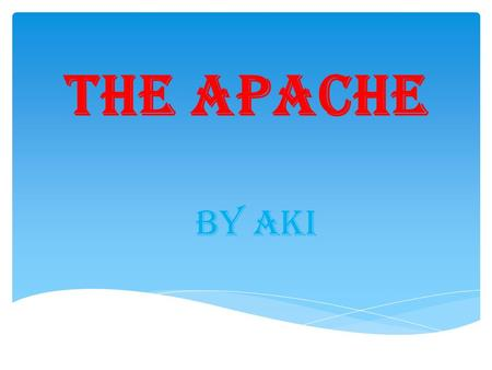 The Apache By Aki. What they ate  Land animals-deer elk rabbits deer antelope buffalo  other foods-pinon nuts leaves cactus corn beans squash.
