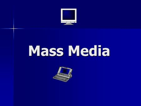 Mass Media. TV. TV plays a very important part in our lives. It's the main source of information Cheap from of entertainment for people. It's the window.