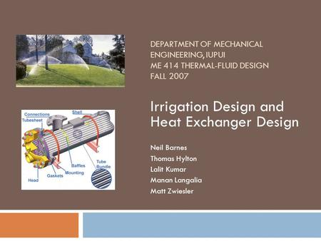 Irrigation Design and Heat Exchanger Design