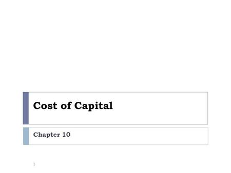 Cost of Capital Chapter 10.