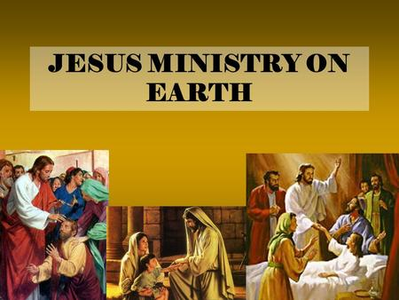 JESUS MINISTRY ON EARTH. Why Did Jesus Come to Earth?