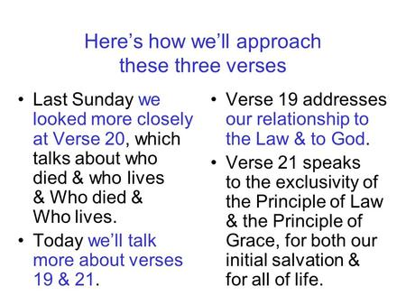 Here's how we'll approach these three verses Last Sunday we looked more closely at Verse 20, which talks about who died & who lives & Who died & Who lives.