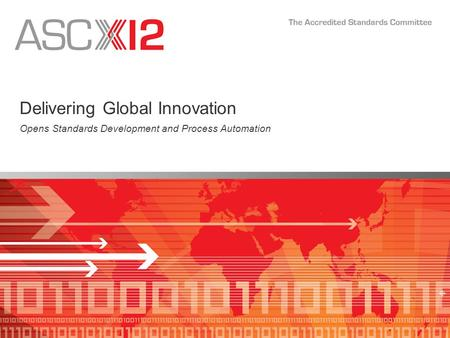 Delivering Global Innovation Opens Standards Development and Process Automation.