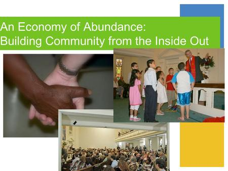 An Economy of Abundance: Building Community from the Inside Out.
