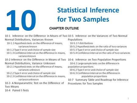 1 10 Statistical Inference for Two Samples 10-1 Inference on the Difference in Means of Two Normal Distributions, Variances Known 10-1.1 Hypothesis tests.