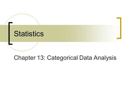 Chapter 13: Categorical Data Analysis Statistics.