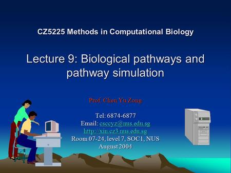CZ5225 Methods in Computational Biology Lecture 9: Biological pathways and pathway simulation Prof. Chen Yu Zong Tel: 6874-6877