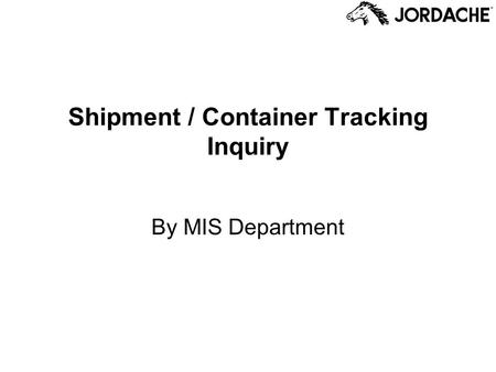 Shipment / Container Tracking Inquiry By MIS Department.
