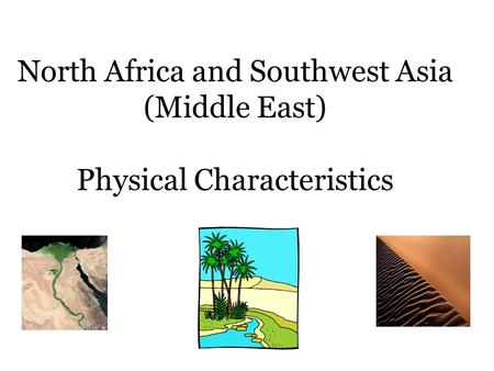 North Africa and Southwest Asia (Middle East) Physical Characteristics