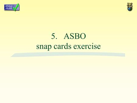 5. ASBO snap cards exercise. There is a small park for young children. In the park there are a few children who are being forced off the swings by older.