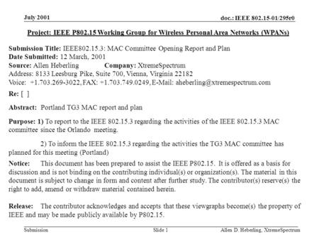 Doc.: IEEE 802.15-01/295r0 Submission July 2001 Allen D. Heberling, XtremeSpectrumSlide 1 Project: IEEE P802.15 Working Group for Wireless Personal Area.
