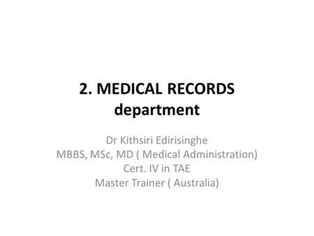2. MEDICAL RECORDS department