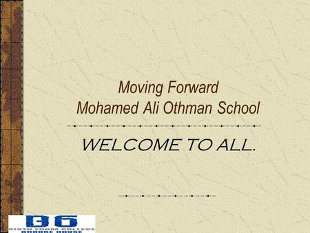 Moving Forward Mohamed Ali Othman School