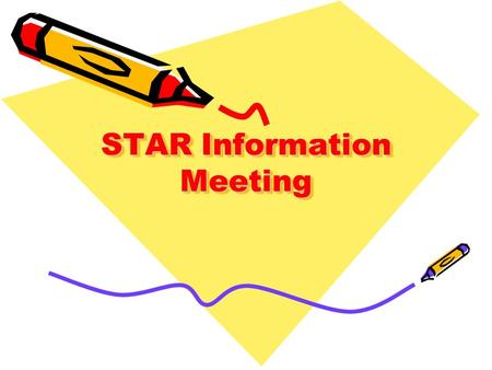 STAR Information Meeting. Agenda Changes Security Before testing During testing After testing Testing Calendar.