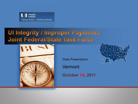 October 14, 2011 State Presentation: Vermont.  Benefit Year Earnings (BYE): Root Causes Identified:  Agency Causes  Manual Processes  Delinquent Wage.