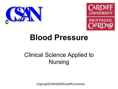 Blood Pressure Clinical Science Applied to Nursing CopyrightCSAN2005CardiffUniversity.