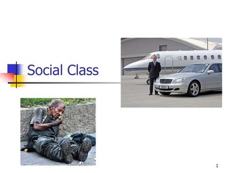 1 Social Class. What social position are you in? Family Gender Race Education.