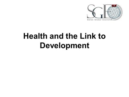Health and the Link to Development. A recent consensus holds that differences in disease environments and health conditions lie at the root of large income.