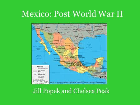 Mexico: Post World War II Jill Popek and Chelsea Peak