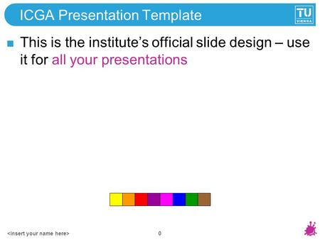 0 ICGA Presentation Template This is the institute's official slide design – use it for all your presentations.