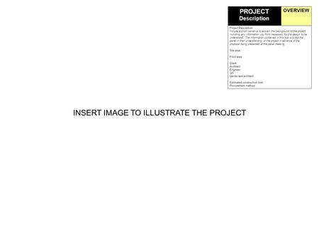 INSERT IMAGE TO ILLUSTRATE THE PROJECT OVERVIEW Project Description: Include a short narrative to explain the background to the project including any information.