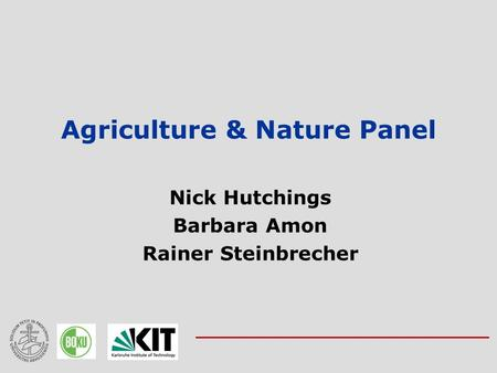 Agriculture & Nature Panel Nick Hutchings Barbara Amon Rainer Steinbrecher.