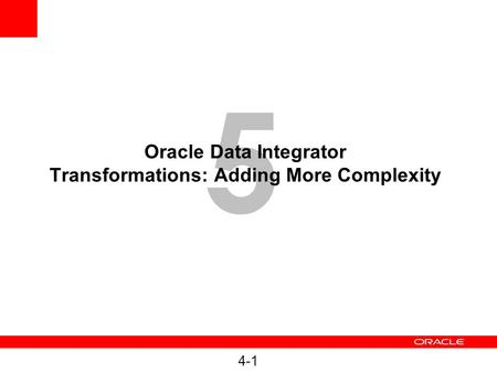 Oracle Data Integrator Transformations: Adding More Complexity