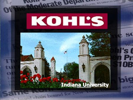 Indiana University. is... is... Family Oriented, Specialty Department StoreFamily Oriented, Specialty Department Store Targeted towards Middle Income.