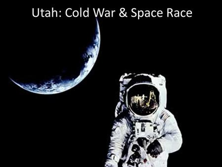 Utah: Cold War & Space Race