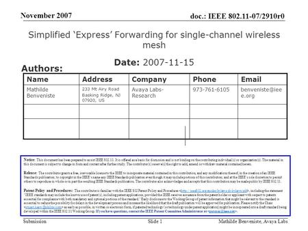 Doc.: IEEE 802.11-07/2910r0 Submission November 2007 Mathilde Benveniste, Avaya LabsSlide 1 Simplified 'Express' Forwarding for single-channel wireless.