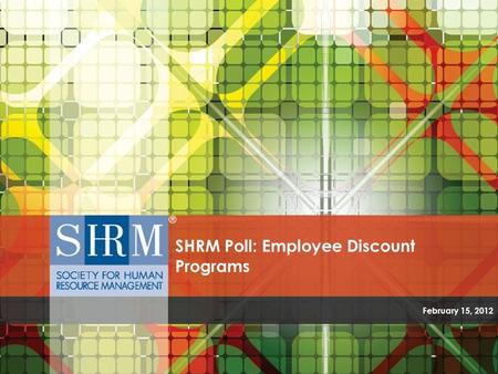 SHRM Poll: Employee Discount Programs February 15, 2012.