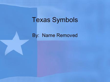Texas Symbols By: Name Removed. State Bird Mockingbirds are known for their different songs.