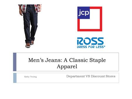 Men's Jeans: A Classic Staple Apparel Kathy Truong Department VS Discount Stores.